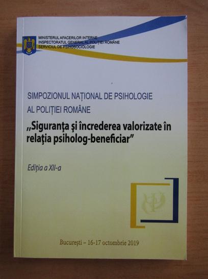 Anticariat: Simpozionul national de psihologie al politie romane. Siguranta si increderea valorizate in relatia psiholog-beneficiar