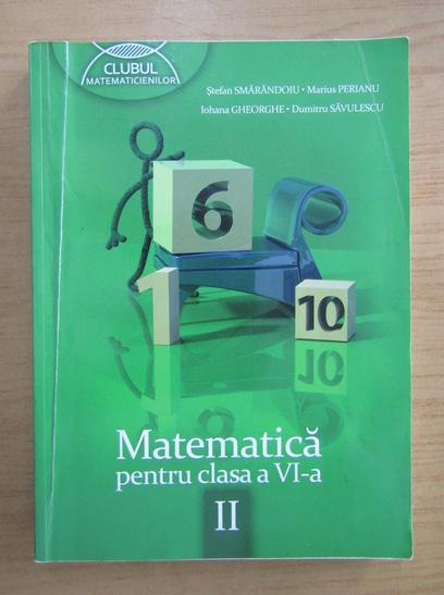 Anticariat: Stefan Smarandoiu - Matematica, clasa a VI-a (volumul 2)