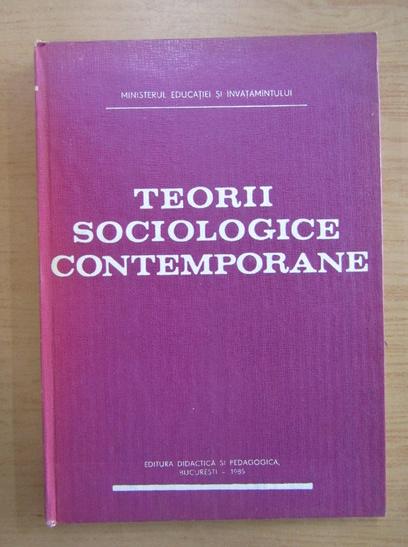Anticariat: Virgil Constantinescu Galiceni - Teorii sociologice contemporane