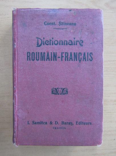 Anticariat: Constantin Saineanu - Dictionnaire roumain-francais