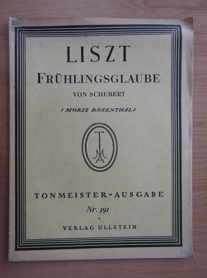 Anticariat: Franz Liszt - Fruhlingsglaube
