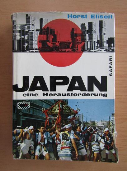 Anticariat: Horst Eliseit - Japan eine Herausforderung der Welt