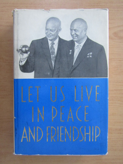 Anticariat: Let Us Live in Peace and Friendship
