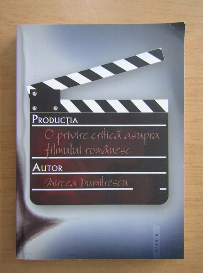 Anticariat: Mircea Dumitrescu - O privire critica asupra filmului romanesc