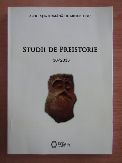 Anticariat: Studii de preistorie, nr. 10, 2013