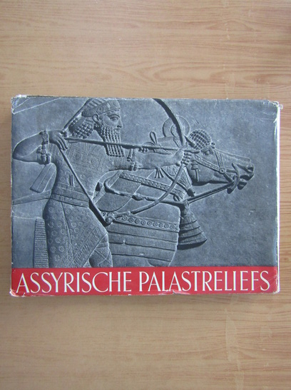 Anticariat: Assyrische Palastreliefs (album de arta)