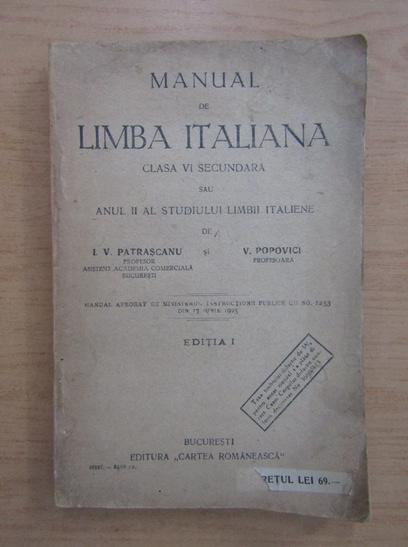 Anticariat: I. V. Patrascanu - Manual de limba italiana. Clasa a VI-a secundara (anul II de studiu)
