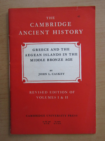 Anticariat: John L. Caskey - Greece and the Aegean Island in the Middle Bronze Age