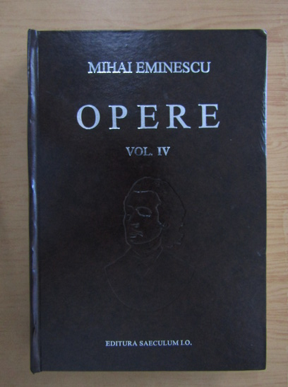 Anticariat: Mihai Eminescu - Opere, volumul 4. Poezii postume