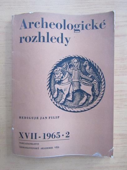 Anticariat: Rediguje Jan Filip - Archeologicke rozhledy. XVII, nr. 2, 1965