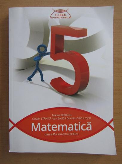 Anticariat: Marius Perianu - Matematica. Clasa a V-a, semestrul al II-lea