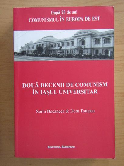 Anticariat: Sorin Bocancea - Doua decenii de comunism in Iasul universitar