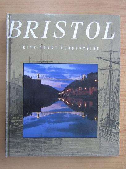 Anticariat: Bristol. City, Coast, Countryside