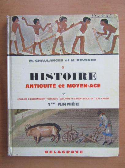 Anticariat: M. Chaulanges - Histoire. Antiquite et moyen-age (volumul 1)