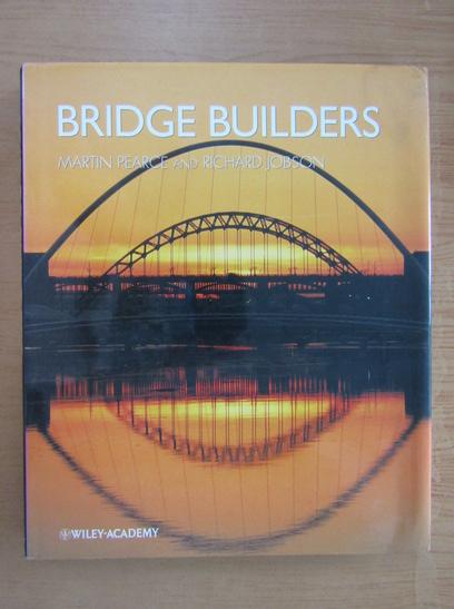 Anticariat: Martin Pearce - Bridge builders
