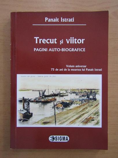 Anticariat: Panait Istrati - Trecut si viitor. Pagini auto-biografice
