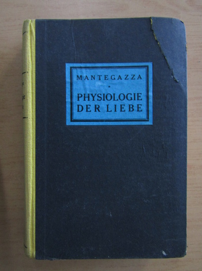 Anticariat: Paul Mantegazza - Physiologie der Liebe