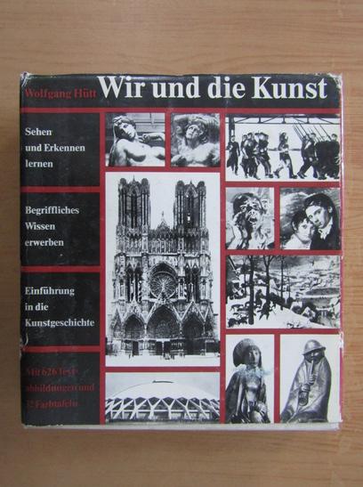 Anticariat: Wolfgang Hutt - Wir und die Kunst