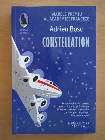 Anticariat: Adrien Bosc - Constellation