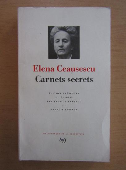Anticariat: Elena Ceausescu - Carnets secrets