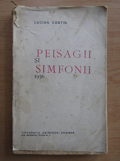 Anticariat: Lucian Costin - Peisagii si simfonii