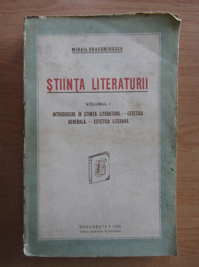 Anticariat: Mihail Dragomirescu - Stiinta literaturii (volumul 1)