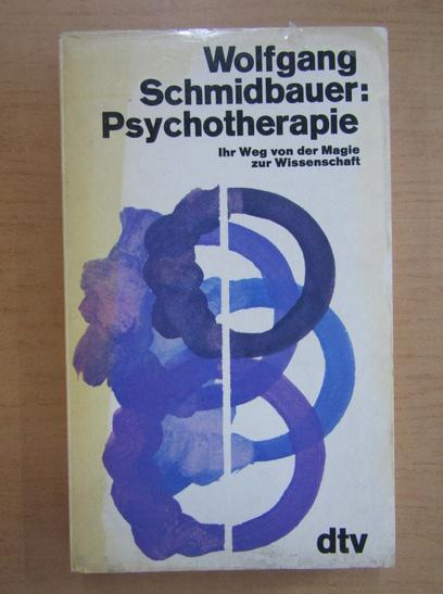 Anticariat: Wolfgang Schmidbauer - Psychoterapie