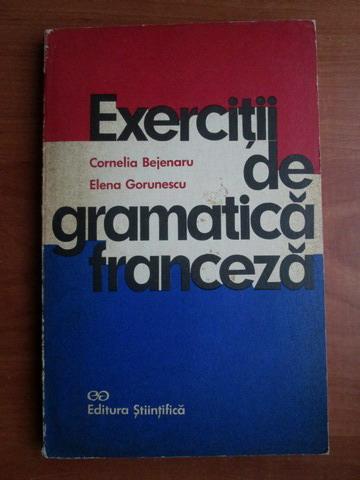 Anticariat: Cornelia Bejenaru, Elena Gorunescu - Exercitii de gramatica franceza
