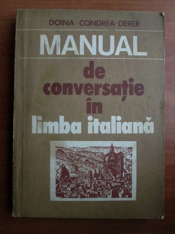 Anticariat: Doina Condrea-Derer - Manual de conversatie in limba italiana