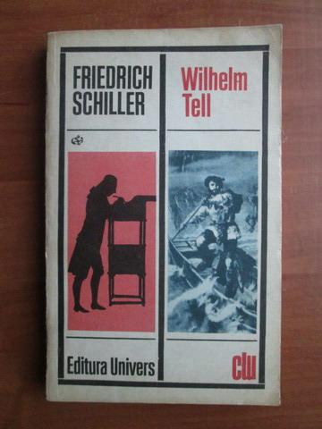 Anticariat: Friedrich Schiller - Wilhelm Tell