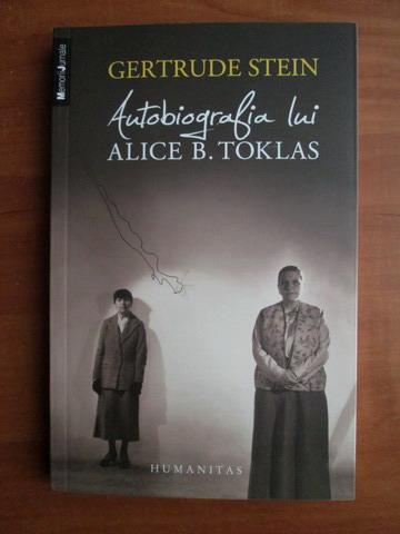 Anticariat: Gertrude Stein - Autobiografia lui Alice B. Toklas