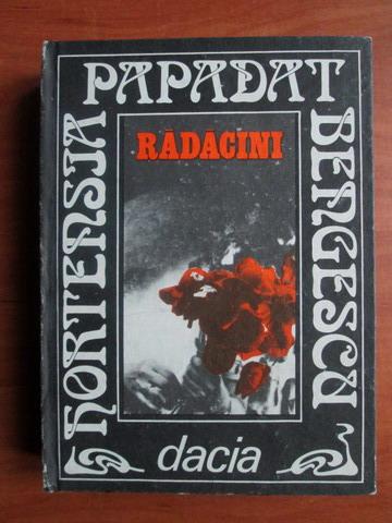 Anticariat: Hortensia Papadat Bengescu - Radacini