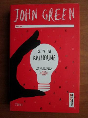 Anticariat: John Green - De 19 ori Katherine