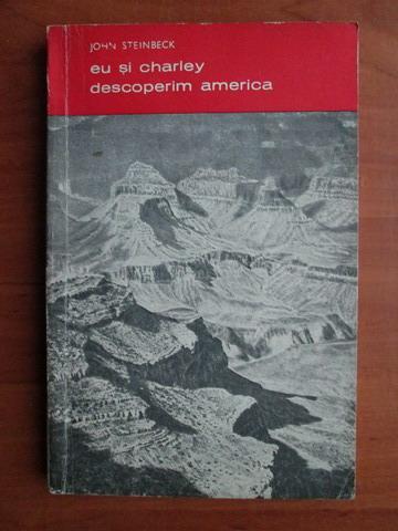 Anticariat: John Steinbeck - Eu si Charley descoperim America