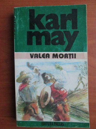 Anticariat: Karl May - Opere, volumul 20. Valea mortii