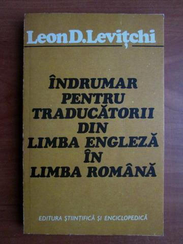 Anticariat: Leon D. Levitchi - Indrumar pentru traducatorii din limba engleza in limba romana