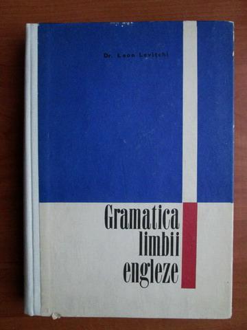 Anticariat: Leon Levitchi - Gramatica limbii engleze