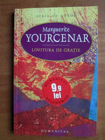 Anticariat: Marguerite Yourcenar - Lovitura de gratie