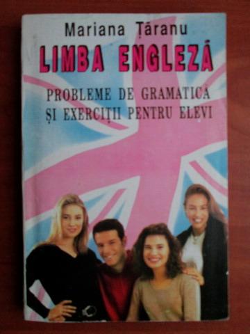 Anticariat: Mariana Taranu - Limba engleza. Probleme de gramatica si exercitii pentru elevi