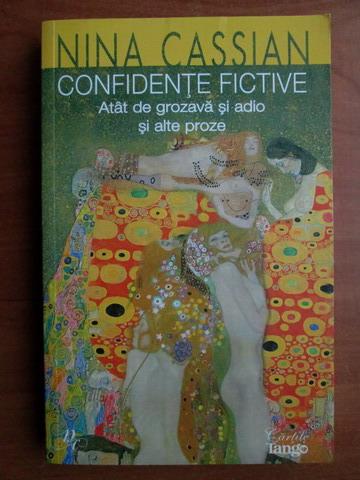 Anticariat: Nina Cassian - Confidente fictive. Atat de grozava si adio si alte proze
