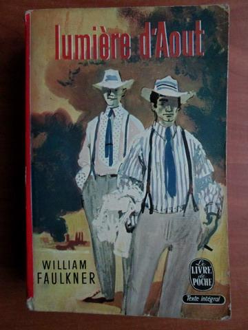 Anticariat: William Faulkner - Lumiere d`Aout