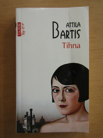 Anticariat: Attila Bartis - Tihna