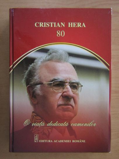 Anticariat: Cristian Hera 80. O viata dedicata oamenilor