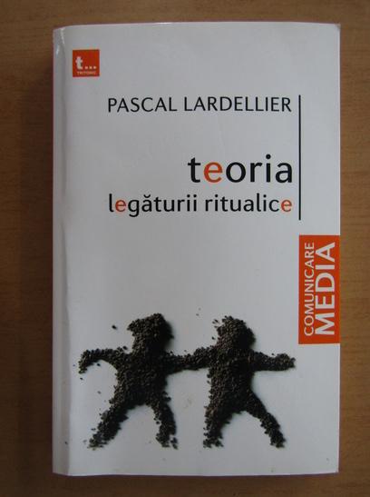 Anticariat: Pascal Lardellier - Teoria legaturii ritualice