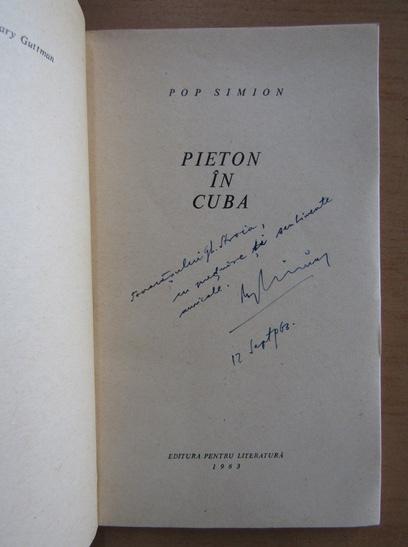 Anticariat: Pop Simion - Pieton in Cuba (cu autograful autorului)