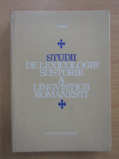 Anticariat: G. Mihaila - Studii de lexicologie si istorie a lingvisticii romanesti