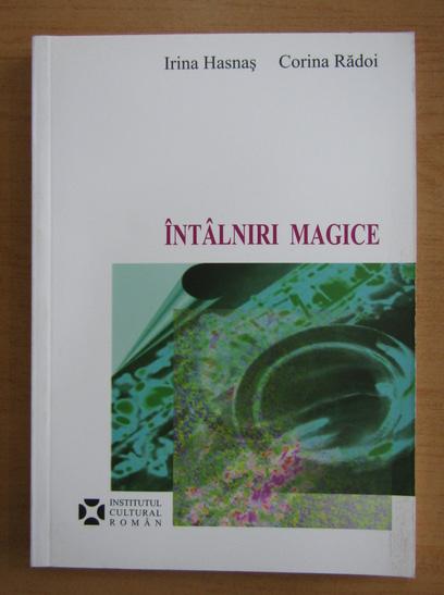 Anticariat: Irina Hasnas - Intalniri magice