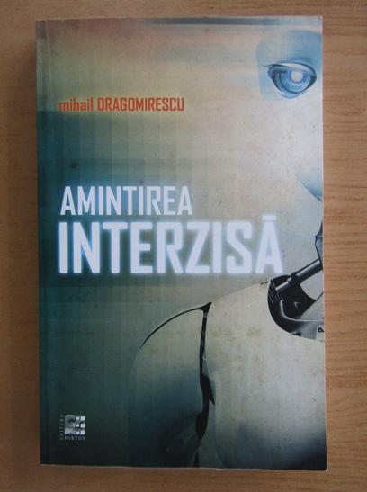 Anticariat: Mihail Dragomirescu - Amintirea interzisa