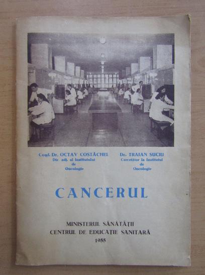 Anticariat: Octav Costachel - Cancerul