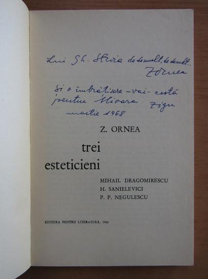 Anticariat: Z. Ornea - Trei esteticieni (cu autograful autorului)
